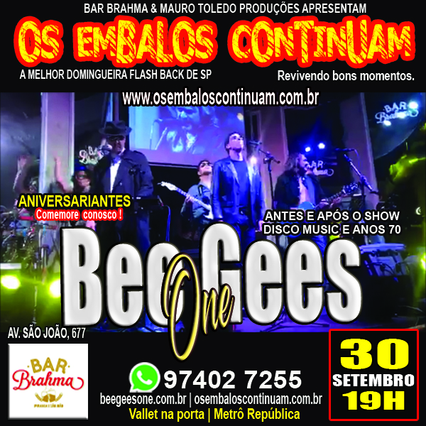 "30/9/2018 – Bee Gees One & ""Os embalos continuam"" no Bar Brahma"